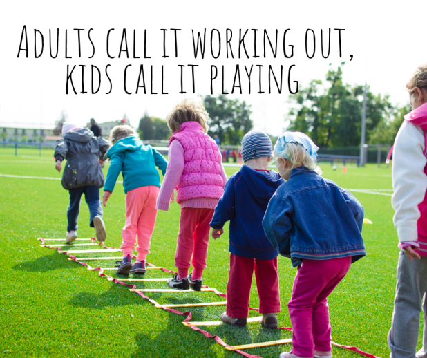 Adults call it working out, kids call it playing